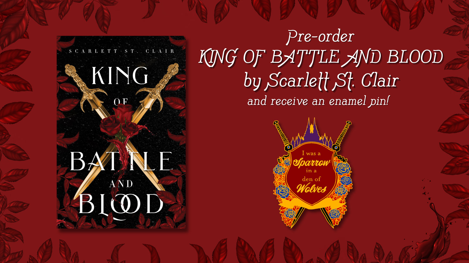 Pre-order King of Battle and Blood by Scarlett St. Clair and receive an enamel pin!